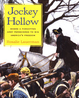 Jockey Hollow-Where a Forgotten Army Persevered to Win America's Freedom by Rosalie Lauerman